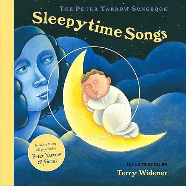 The Peter Yarrow Songbook: Sleepytime Songs [with Cd]