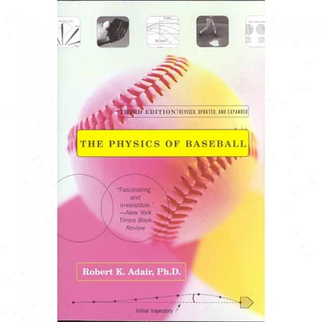The Natural philosophy Of Baseball By Robert Kemp Adair, Isbn 0060084367