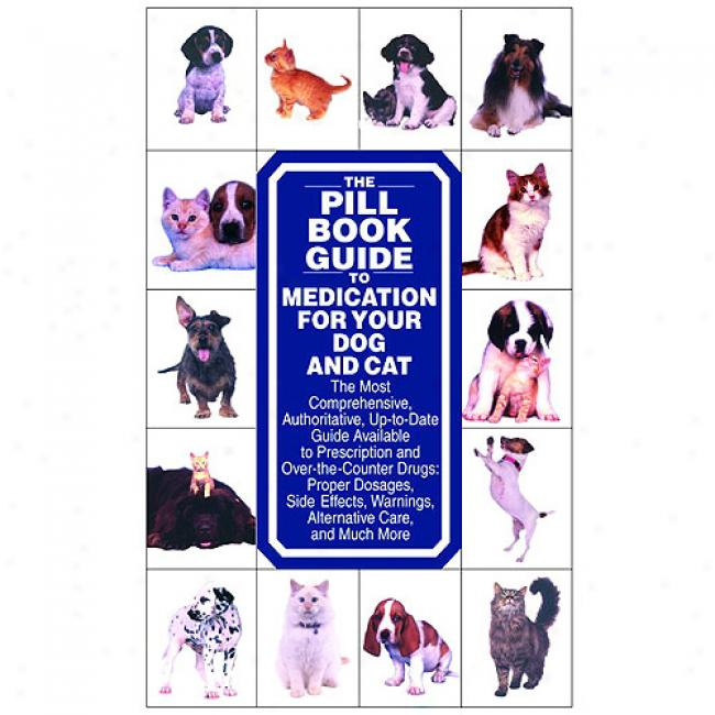 The Pill Book Guide To Medication Because of Your Dog And Cat