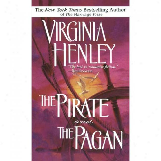 The Pirate Ans The Pagan By Virginia Henley, Isbn 0440206235