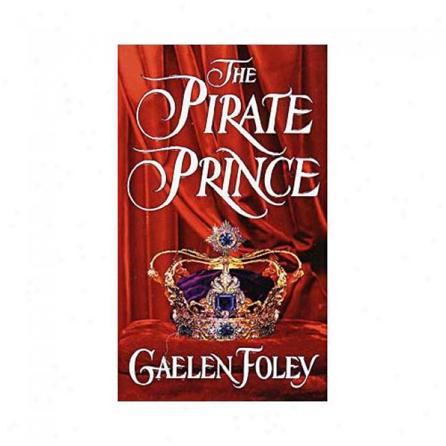 The Pirate Prince By Gwelen Foley, Isbn 0449002470
