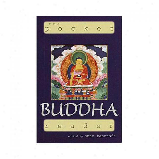 The Pocket Bddha Reader By Anne Bancroft, Isbn 1570627770