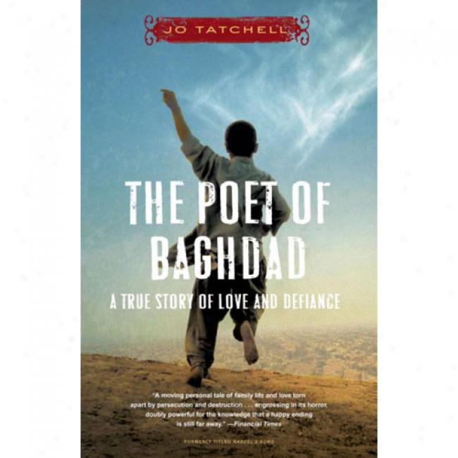 The Poe5 Of Baggdad: A Honest Story Of Love And Defiance