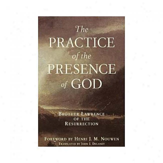 The Practice Of The Presence Of God By John J. Delaney, Isbn 0385128614