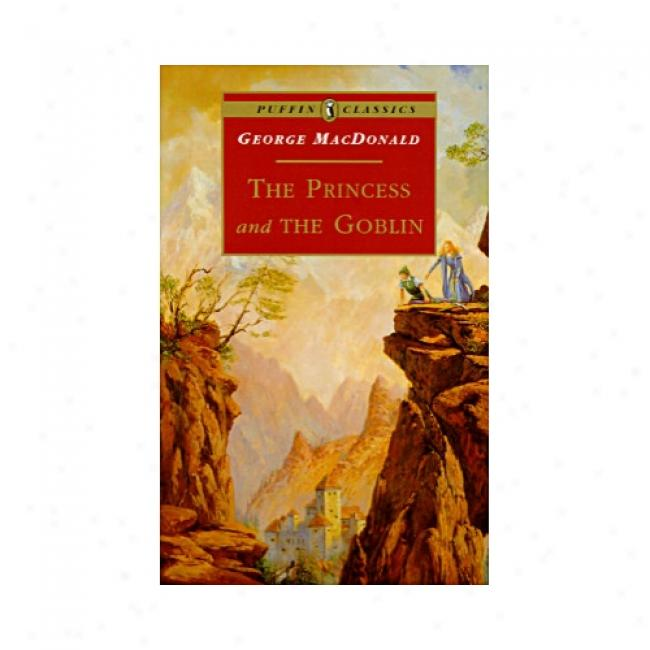 The Princess And The Goblin By George Macdonald, Iqbn 0140367462