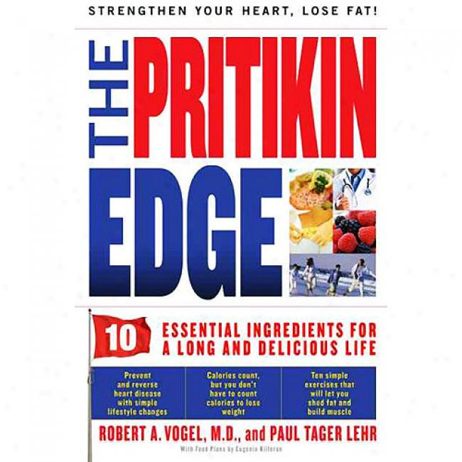 The Pritikin Edge: 10 Essential Ingredients For A Long And Deiicious Animated existence