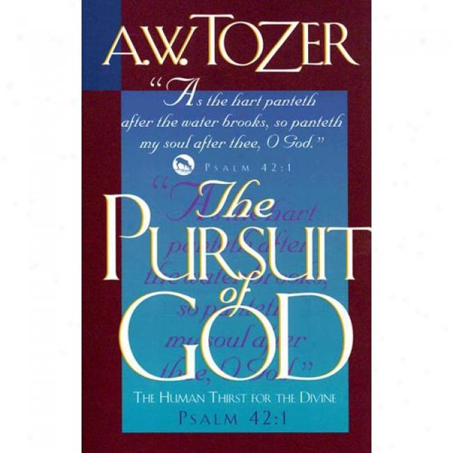 The Pursuit Of God: The Human Desire For The Divine