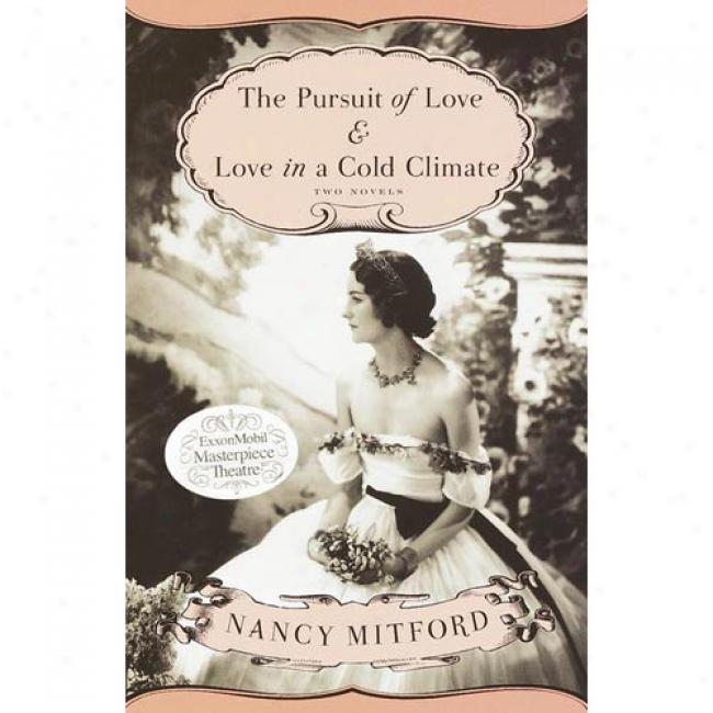 The Pursuit Of Love And Love In A Cold Climate By Nancy Mitford, Isbn 0375718990