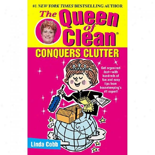 The Queen Of Clean Conquers Clutter By Linda C. Cobb, Isbn 0743428323