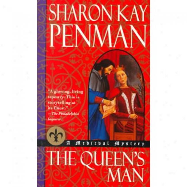 The Queen's Man By Sharon Kay Penman, Isbn 034542316x
