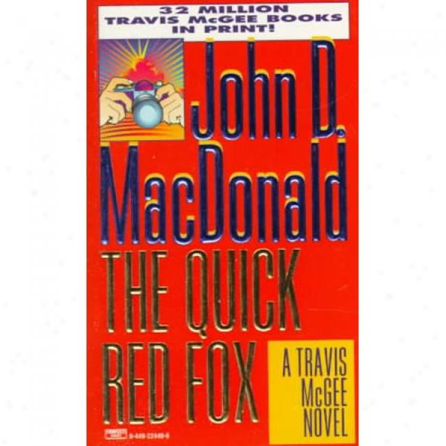 The Quick Red Fox By John D. Macdonald, Isbn 0449224406