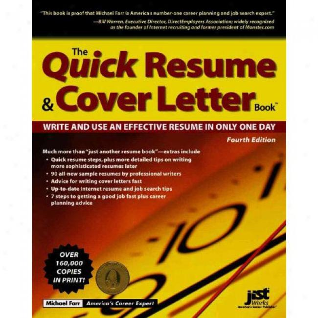 The Quick Resume & Cover Letrer Book:W rite And Use And Effective Resume In Only One Day