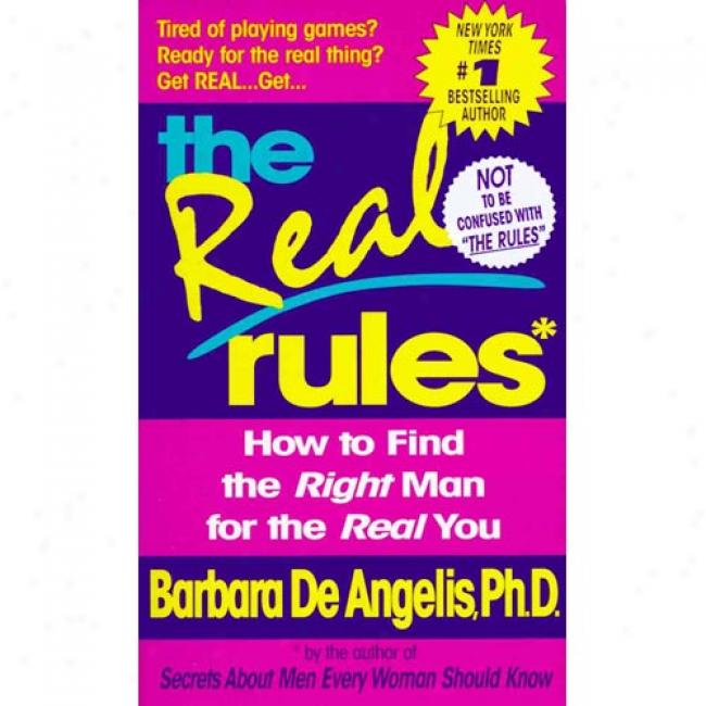 The Real Rules By Barbara De Angelis, Isbn 0440224489