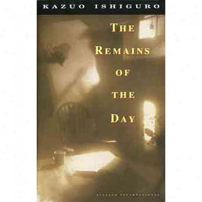 The Remains Of The Day By Kazuo Ishiguro, Isbn 0679731725