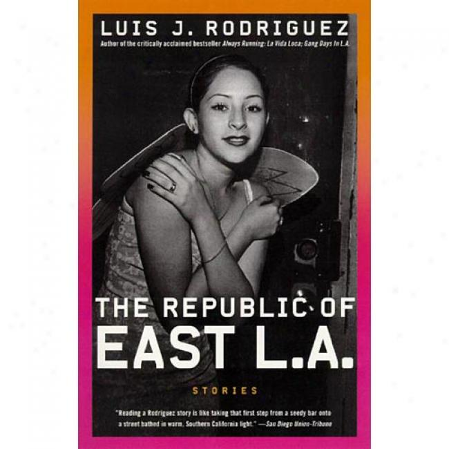 The Republic Of East L.a.: Stories By J. Rodriguez Luis, Isbn 006093686x