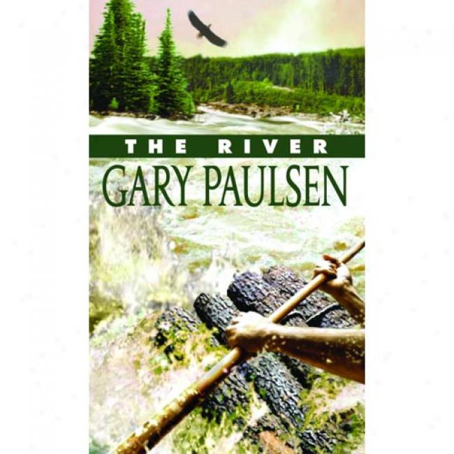 The River By Gary Paulsen, Isbn 044022750x