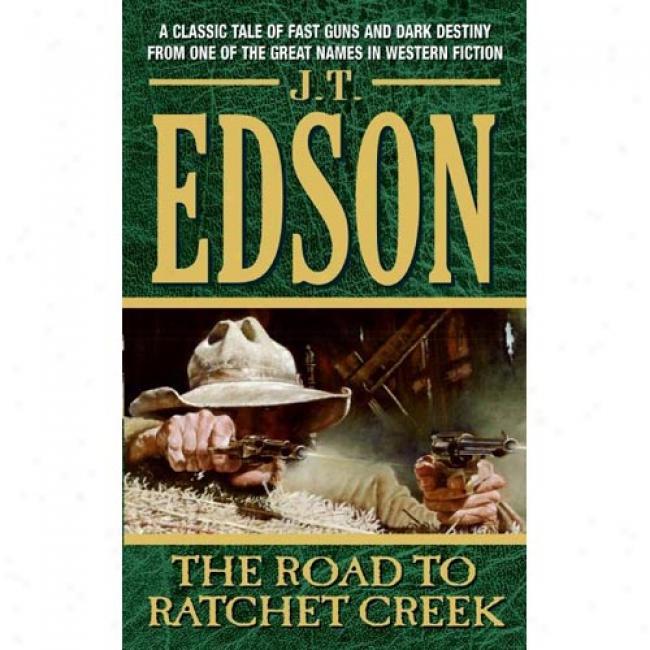 The Road To Ratchet Crek
