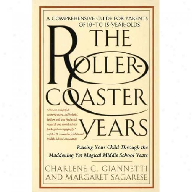 The Roller-coaster Years By Charlene C. Giannetti, Isbn 0553066846