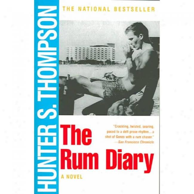 The Rum Diary By Hunter S. Thompson, Isbn 0684856476