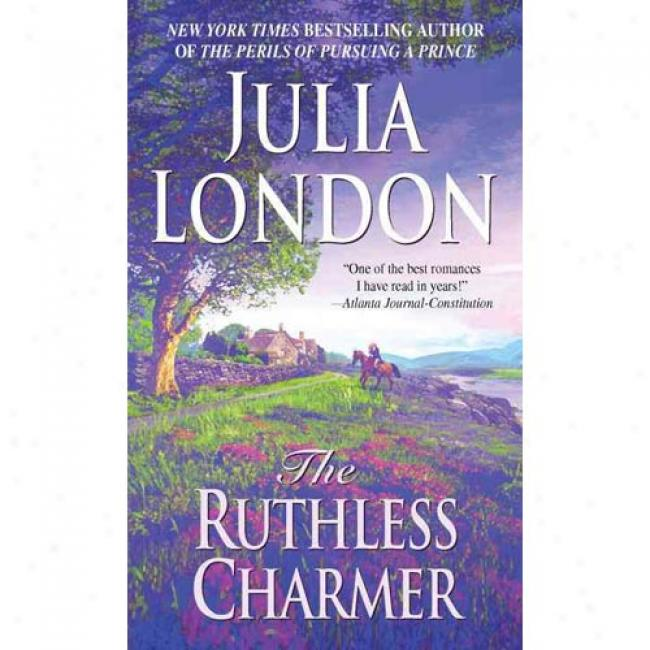 The Ruthless Charmer By Julia London, Isbn 0440235626