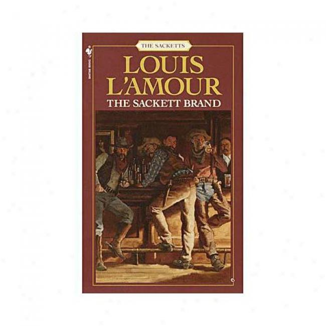 The Sackett Brand By Louis L'amour, Isbn 0553276859