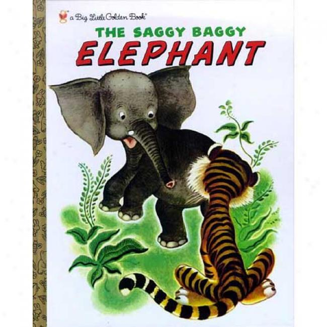 The Saggy Baggy Elephant By Kathryn Jackson, Isbn 0375825908