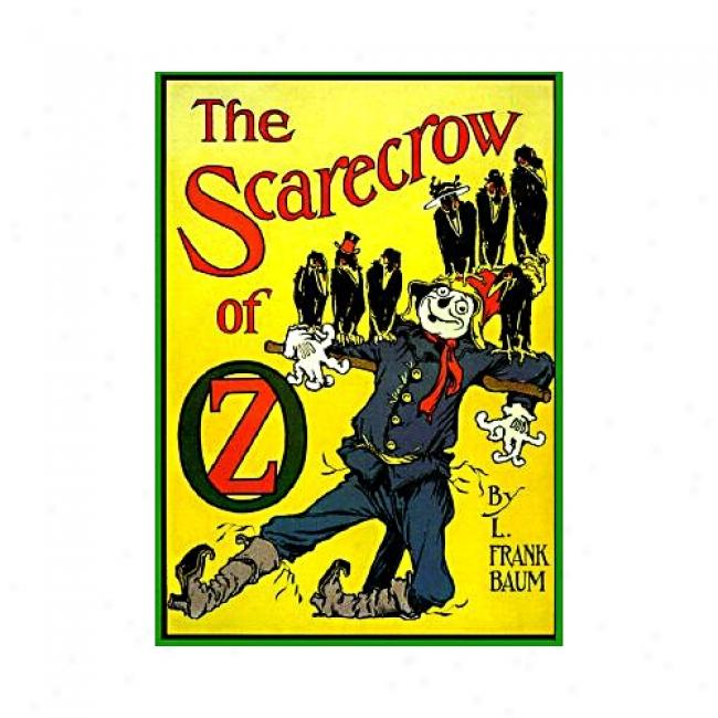 The Scarecrow Of Oz By L. Frank Baum, Isbn 0688147194