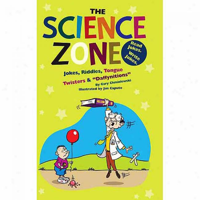 The Science Zone: Jokes, Riddles, Tongue Twisters & Daffynitions