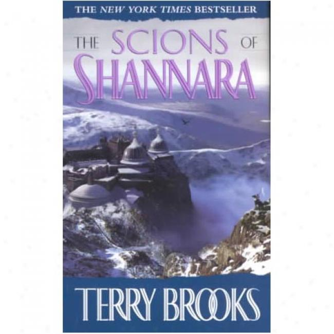 The Scions Of Shannara By Terrry Brooks, Isbn 0345370740