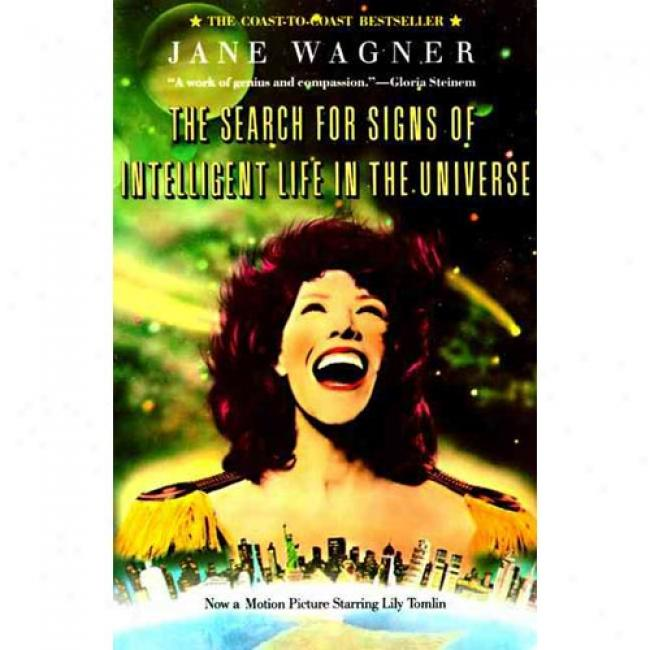 The Search For Signs Of Intelligent Life In The Universe By Jane Wagner, Isbn 0060920718