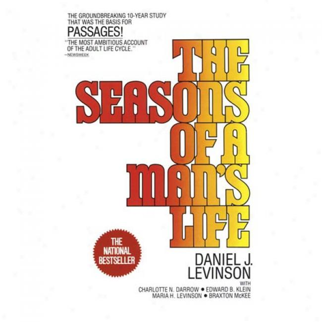 The Seasons Of A Man's Time from birth to death By Daniel Levinson, Isbn 0343539010