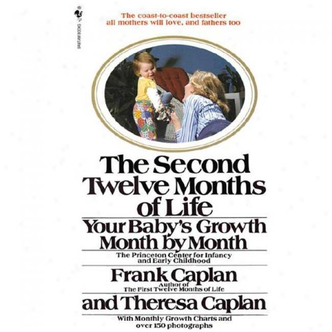 The Second Twelve Moonths Of Life By Frank Caplan, Isbn 0553264389