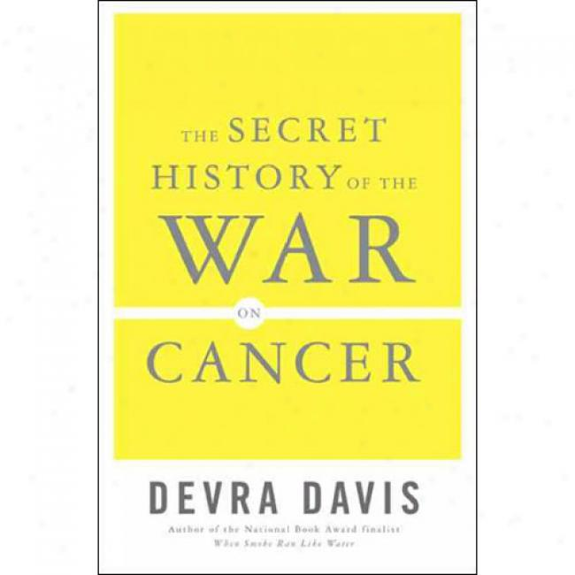 The Secrer History Of The War On Cancer