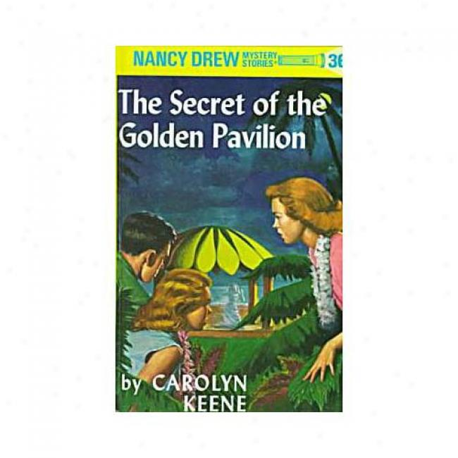 The Secret Of The Goldn Pavilion By Carolyn Keene, Isbn 044809536x