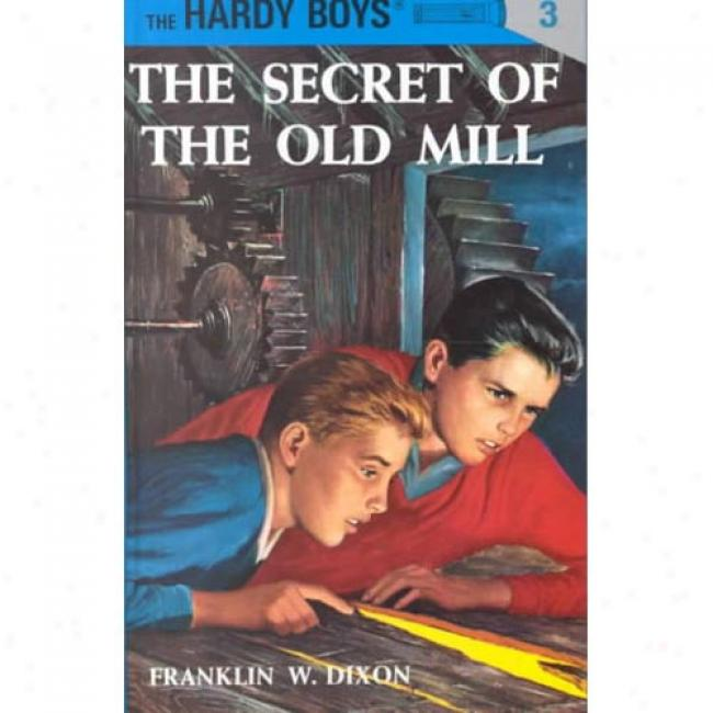 The Secret Of The Old Mill By Franklin W. Dixon, Isbn 0448089033