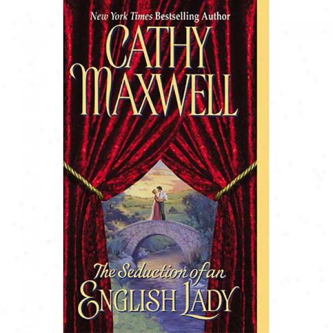 The Seduction Of An English Lady By Cathy Maxwell, Isbn 0060092971