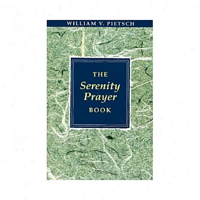 The Serenity Prayer Book By William V. Pietsch Isbn 0062506374