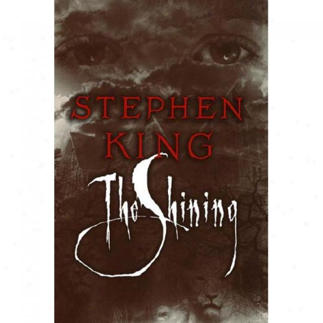 The Shining By Stephen King, Isbn 0385121679