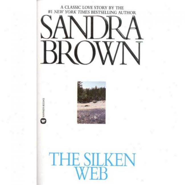 The Silken Web By Sahdra Brown, Isbn 0446364797