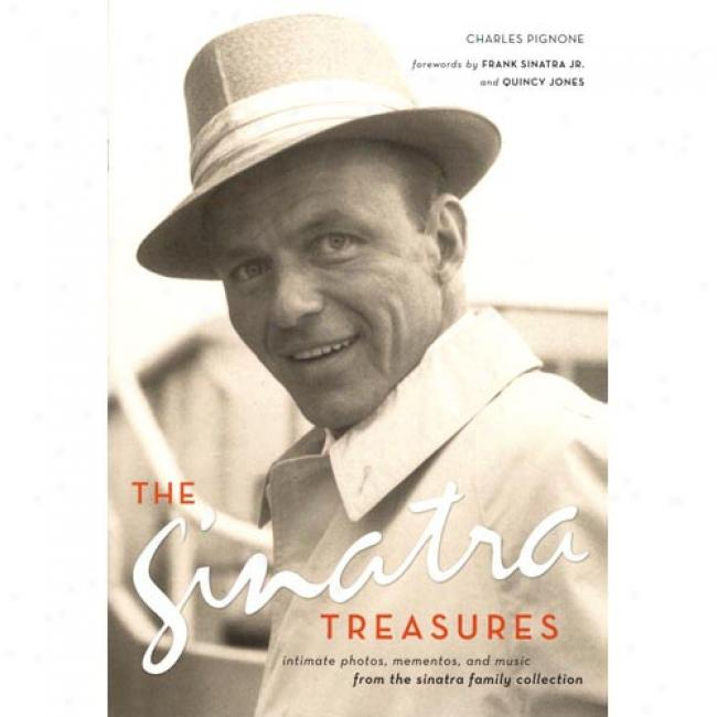 The Sinatra Treasures: Intimate Photos, Mementos, And Music From The Sinatra Family Collection [with Mementoswith Cd]