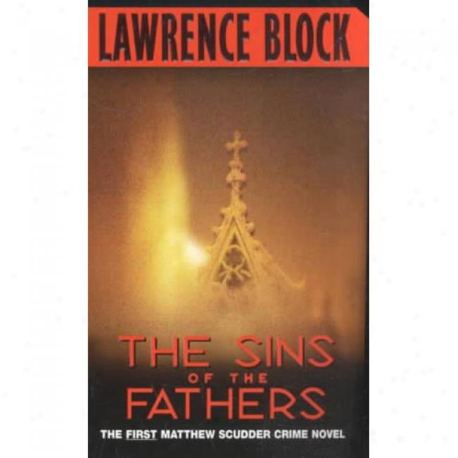 The Sins Of The Fathers By Lawrence Block, Isbn 038076363x