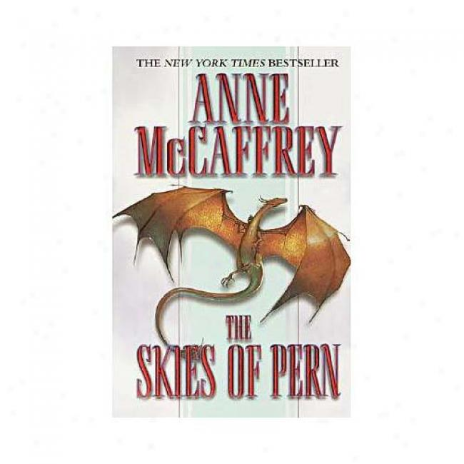 The Skies Of Pern By Anne Mccaffrey, Isbn 0345434692