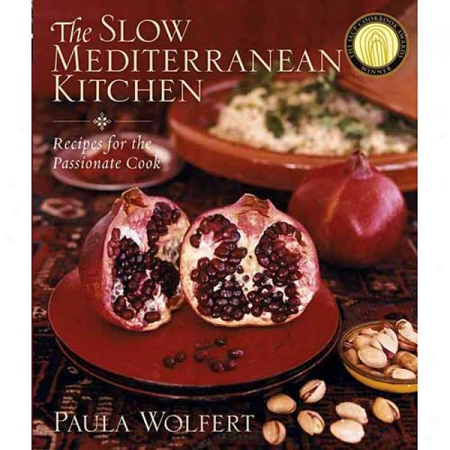 The Tardy Mediterranean Kitchen: Recipes For The Passionate Cook By Paula Wolfert, Isbn 0471262889