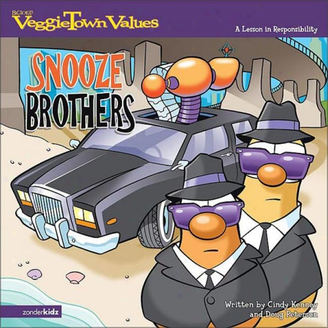 The Snooze Brothers: A Lesson In Responsibllity