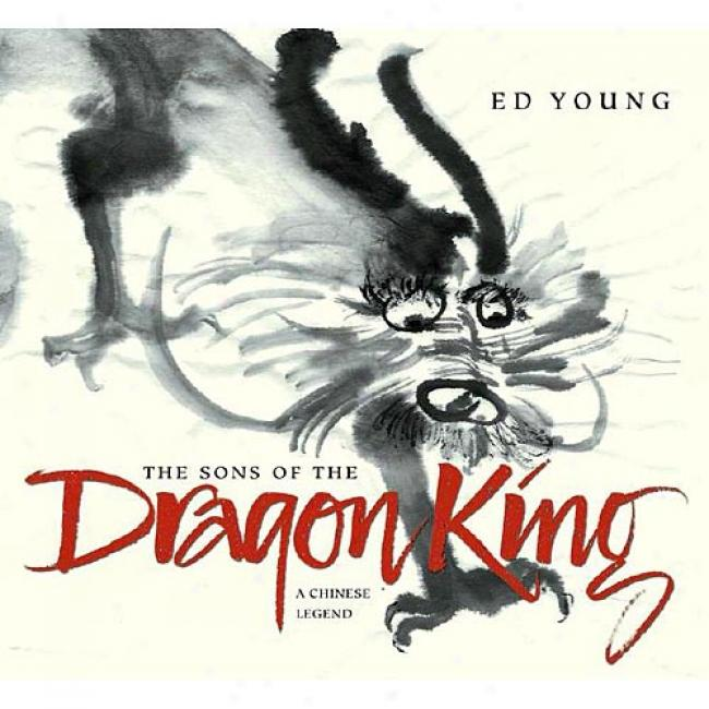 The Sons Of The Dragon Kinng: A Chinese Legend