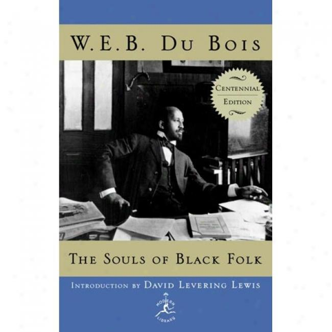 The Souls Of Black Folk By W. E. B. Du Bois, Isbn 0375509119