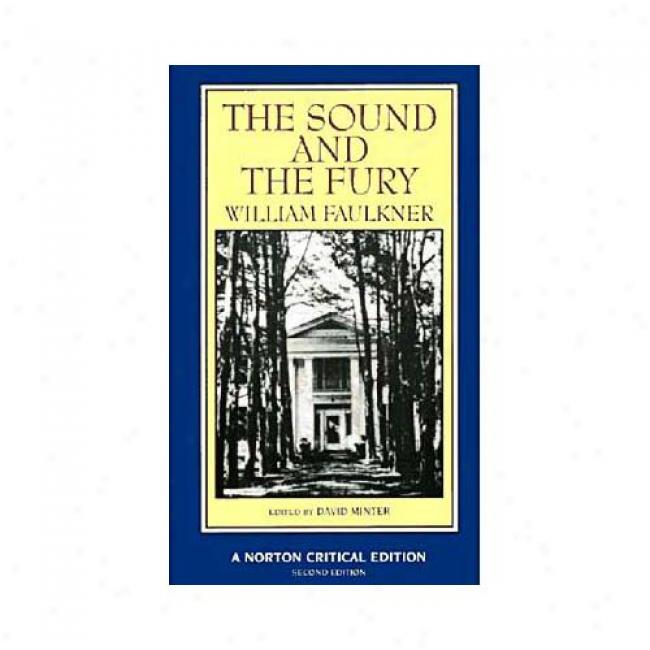 The Sound And The Fury: An Authoritative Text, Backgrounds, And Context Criticism By William Faulkner, Isbn 0393964817