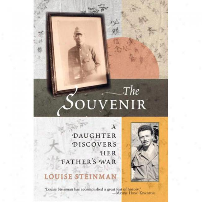 The Souvenir: A Daughter Discovers Her Father''s War