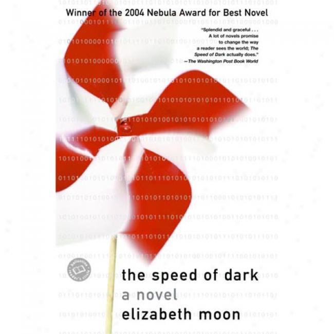 The Speed Of Dark By Elizaheth Moon, Isbn 0345447549