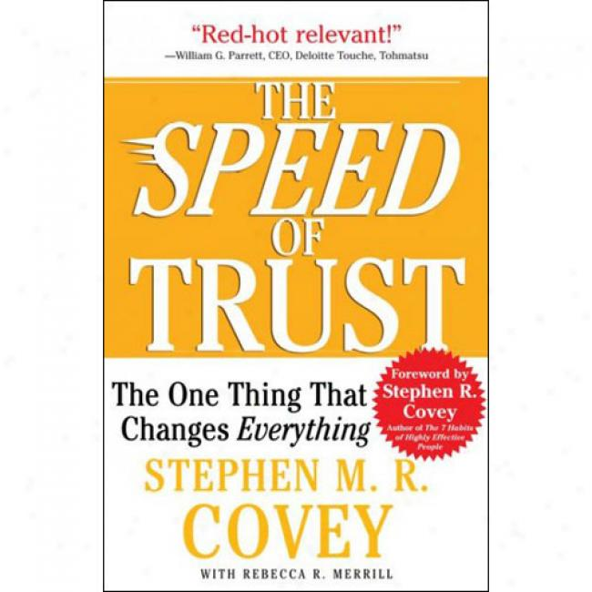 The Speed Of Trust: The Ohe Thing That Changes Everything